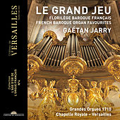 Le Grand Jeu. French Baroque Organ Favourites (Collection