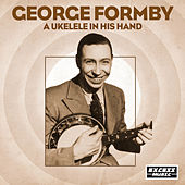 A Ukelele In His Hand by George Formby