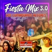 Fiesta Mix los Lumaquinos Alegres by Los Lumaquinos Alegres