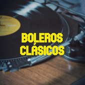 Boleros Clásicos by Various Artists