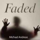 Faded von Michael Andreas