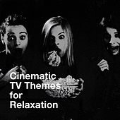 Cinematic Tv Themes for Relaxation by TV Studio Project, Best TV and Movie Themes, TV Theme Song Maniacs