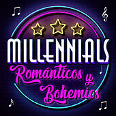 Millennials Románticos y Bohemios by Various Artists
