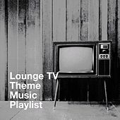 Lounge Tv Theme Music Playlist by TV Themes, TV Generation, Film