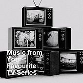 Music from Your Favourite Tv Series by TV Theme Song Library, TV Theme Players, TV Series Music
