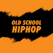 Old School HipHop de Various Artists