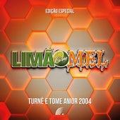 Turnê e Tome Amor 2004 - Edição Especial (Ao Vivo) by Limão Com Mel