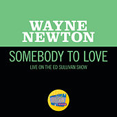 Somebody To Love (Live On The Ed Sullivan Show, June 12, 1966) by Wayne Newton