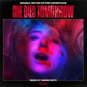 She Dies Tomorrow (Original Motion Picture Soundtrack) de Mondoboys
