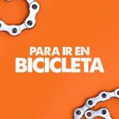 Para ir en Bicicleta by Various Artists