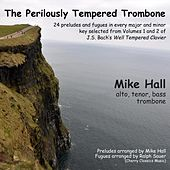 The Perilously Tempered Trombone by Mike Hall
