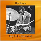 Lady Luck / Shadowland (All Tracks Remastered) by Elvin Jones