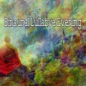 Binaural Lullabye Evening by Binaural Beats Brainwave Entrainment