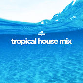 Southbeat Pres: Tropical House Mix by Various Artists