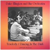 Tenderly / Dancing In The Dark (All Tracks Remastered) von Duke Ellington