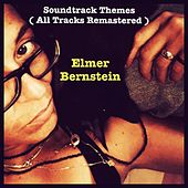 Soundtrack Themes (All Tracks Remastered) by Elmer Bernstein