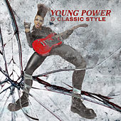 Young Power & Classic Style by Various Artists