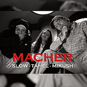 Macher by Slow