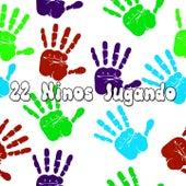 22 Ninos Jugando by Canciones Infantiles