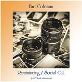 Reminiscing / Social Call (All Tracks Remastered) von Earl Coleman