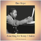 Something for Kenny / Avalon (All Tracks Remastered) di Elmo Hope