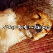 27 Going to Bed Music & Rainy Sounds by Rain Sounds and White Noise