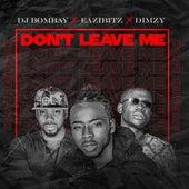 Don't Leave Me (feat. Dj Bombay) de Dimzy