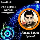 The Classic Series - Anand Bakshi Special by Lata Mangeshkar