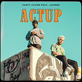 ACTUP (with JAHMED) by Party Favor