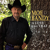 A Love Like That by Moe Bandy