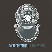 From Wires by Two Point Eight