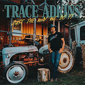 Just the Way We Do It de Trace Adkins