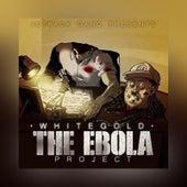 The Ebola Project de White Gold