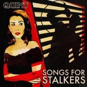 Songs for Stalkers de Quint