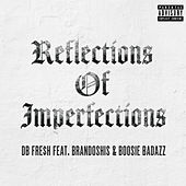 Reflections of Imperfections von DB Fre$h