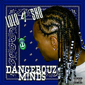 Dangerouz M!nds by Lolo 4 Sho