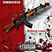 Rollin Loud by Dmbkris