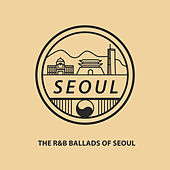 The R&B Ballads of Seoul de Various Artists