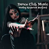 Dance Club Music von Wesley Roderick Burford