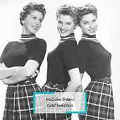 McGuire Sisters - Gold Selection by McGuire Sisters