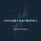 Aventura Electrónica: Colección Dubstep von Various Artists