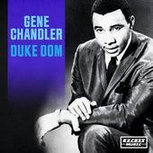 Duke Dom by Gene Chandler