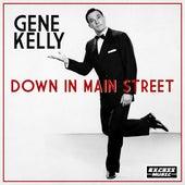 Down In Main Street by Gene Kelly