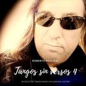 Tangos Sin Versos 4 de Roberto Pugliese