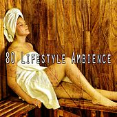 80 Lifestyle Ambience de Lullabies for Deep Meditation