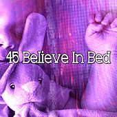 45 Believe In Bed de Sleepicious