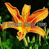 27 Happiness Through Storms by Rain Sounds and White Noise