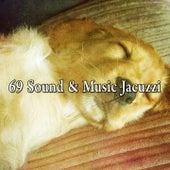 69 Sound & Music Jacuzzi by Deep Sleep Music Academy