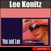 You and Lee (Album of 1959, Arrangements by Jimmy Giuffre) de Lee Konitz