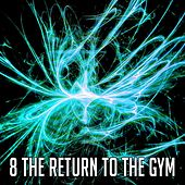 8 The Return to the Gym von CDM Project